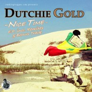 Dutchie Gold & Don Ranking - Nice Time EP